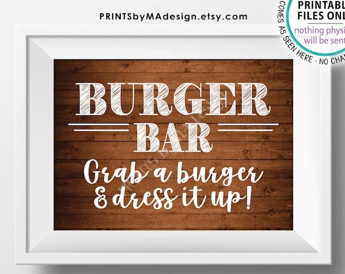 "Burger Bar Sign, Grab a Burger & Dress it Up, PRINTABLE 5x7"" Rustic Wood Style Burger Sign <ID>"