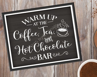 """Coffee Tea and Hot Chocolate Bar Sign, Warm Up at the Hot Beverages Bar, Drink Station, PRINTABLE 8x10/16x20"""" Chalkboard Style Sign <ID>"""