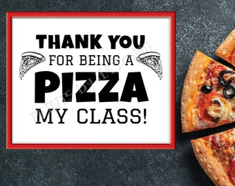 """Class Party Pizza Sign, Thank You for being a Pizza my Class, End of the Year Teacher Gift, PRINTABLE 8x10/16x20"""" Black & White Sign <ID>"""