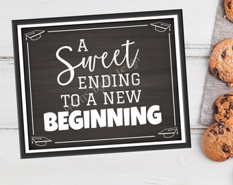 """A Sweet Ending to a New Beginning Sign, Graduation Party Decoration, PRINTABLE 8x10/16x20"""" Chalkboard Style Sign, Grad Party Food Sign <ID>"""