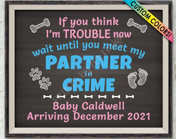 """Dog Pregnancy Announcement, Meet My Partner in Crime, Custom Name, PRINTABLE 8x10/16x20"""" Chalkboard Style Baby Reveal Sign"""
