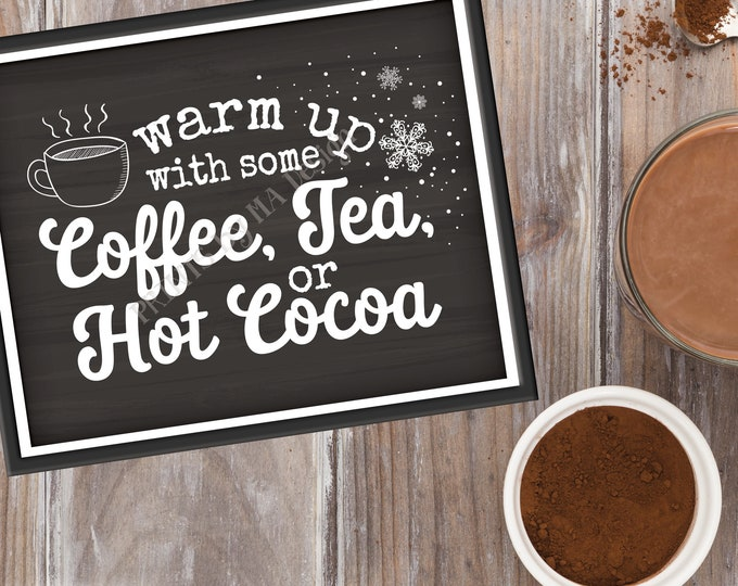 "Coffee Tea or Cocoa Sign, Warm Up with some Hot Beverages Station, Hot Chocolate Bar, PRINTABLE 8x10/16x20"" Chalkboard Style Sign <ID>"