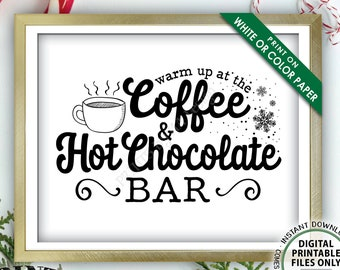 """Coffee and Hot Chocolate Sign, Warm Up at the Coffee & Hot Chocolate Bar, Hot Cocoa, Coffee Sign, PRINTABLE 8x10/16x20"""" Beverage Sign <ID>"""
