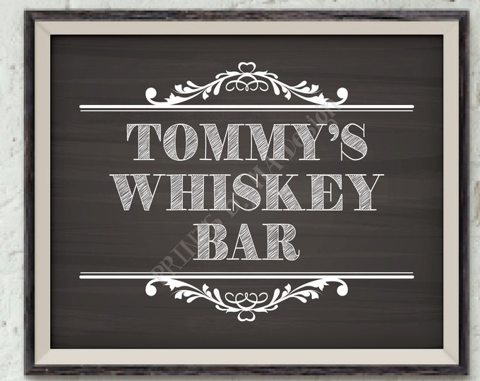 """Whiskey Bar Sign, Custom Whiskey Sign, Alcohol Sign, His Birthday, Retirement Party, Man Cave Sign, PRINTABLE 8x10"""" Chalkboard Style Sign"""
