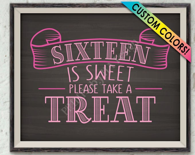 """Sixteen is Sweet Please Take a Treat Sign, Sweet Sixteen Party, Sweet 16 Sign, Cupcakes, Candy Bar, Chalkboard Style PRINTABLE 8x10"""" Sign"""