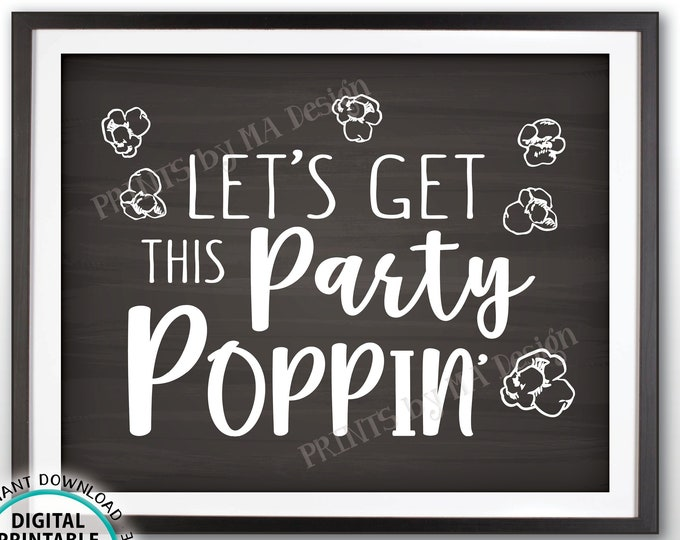 """Popcorn Sign, Let's Get this Party Poppin', Sweet 16 Birthday Retirement Graduation, PRINTABLE 16x20"""" Chalkboard Style Popcorn Sign <ID>"""