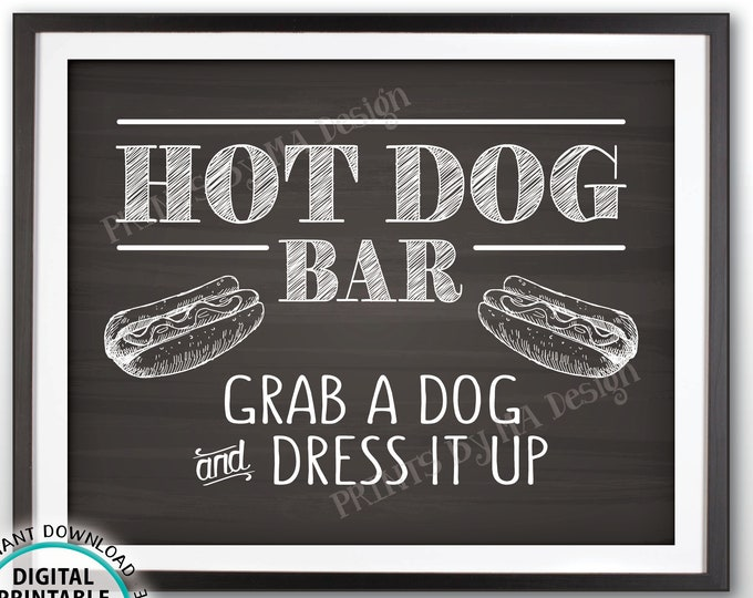 "Hot Dog Bar Sign, Grab a Dog & Dress it Up, Build Your Own Hot Dog Sign, Graduation Party Food, PRINTABLE 8x10"" Chalkboard Style Sign <ID>"