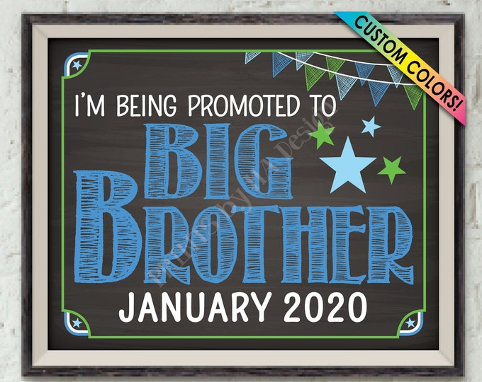"Promoted to Big Brother Pregnancy Announcement, Expecting Baby Number 2, Big Bro Promotion, PRINTABLE 8x10/16x20"" Chalkboard Style Sign"