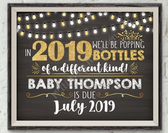 """New Years Pregnancy Announcement Popping Bottles of a Different Kind in 2019, Custom Chalkboard Style PRINTABLE 8x10/16x20"""" Pregnancy Reveal"""