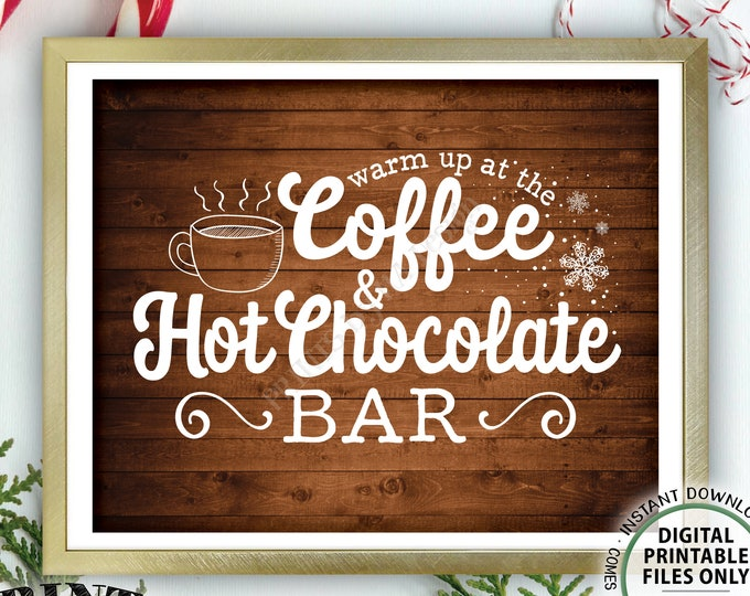 "Coffee and Hot Chocolate Sign Warm Up at the Coffee & Hot Chocolate Bar Cocoa Coffee Sign PRINTABLE 8x10"" Rustic Wood Style Instant Download"