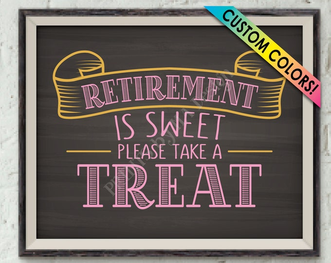 "Retirement is Sweet Please Take a Treat Retirement Party Sign, Retirement Sweet Treat Sign, PRINTABLE 8x10"" Chalkboard Style Retirement Sign"