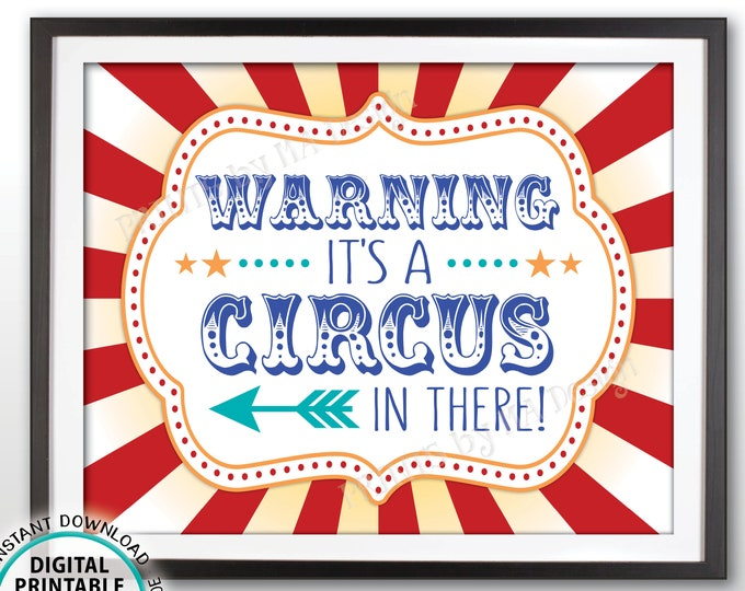 """Circus Welcome Sign, Warning It's a Circus In There, Arrow Pointing LEFT, Carnival Birthday Entrance Sign, PRINTABLE 8x10/16x20"""" Sign <ID>"""