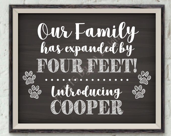 "Introducing Our New Pet Sign, Our Family has Expanded by Four Feet, Puppy Dog Kitten Cat, PRINTABLE 8x10/16x20"" Chalkboard Style Pet Sign"