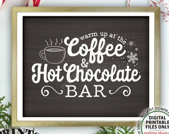 """Coffee and Hot Chocolate Sign Warm Up at the Coffee & Hot Chocolate Bar, Cocoa Coffee Sign, PRINTABLE 8x10"""" Chalkboard Style Sign <ID>"""
