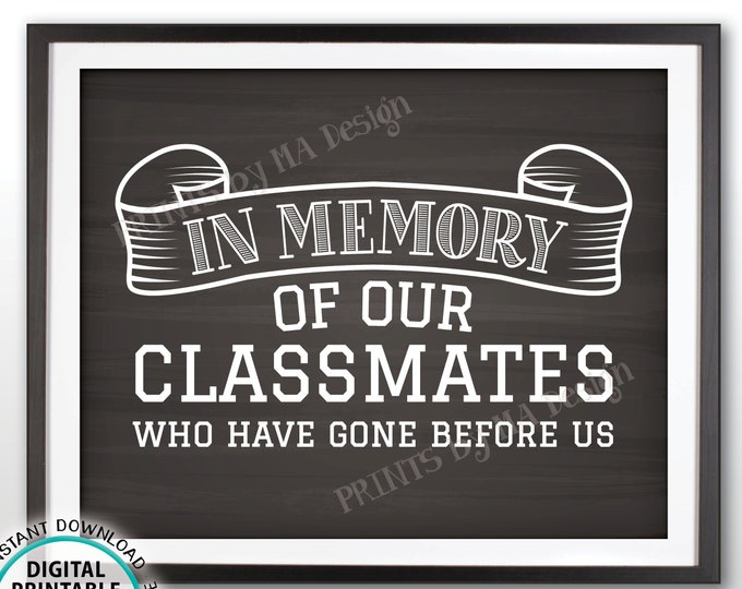 """In Memory Sign for Reunion Memorial, In Memoriam of the Classmates Who Have Gone Before Us, PRINTABLE 8x10"""" Chalkboard Style Sign <ID>"""