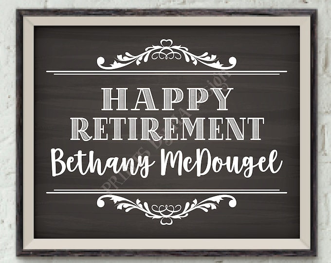 "Happy Retirement Sign, Retirement Party Sign, Welcome, Retirement Celebration, Custom PRINTABLE Chalkboard Style 8x10/16x20"" Retirement Sign"
