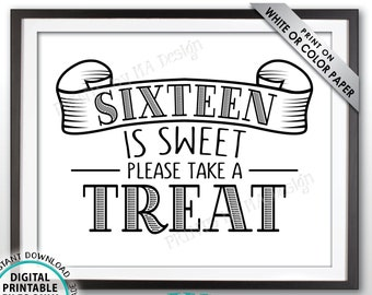 """Sweet 16 Sign, Sixteen is Sweet Please Take a Treat Sweet Sixteen Party Favors, Candy, Sweet Treats Sign, PRINTABLE 8x10"""" Sweet 16 Sign <ID>"""