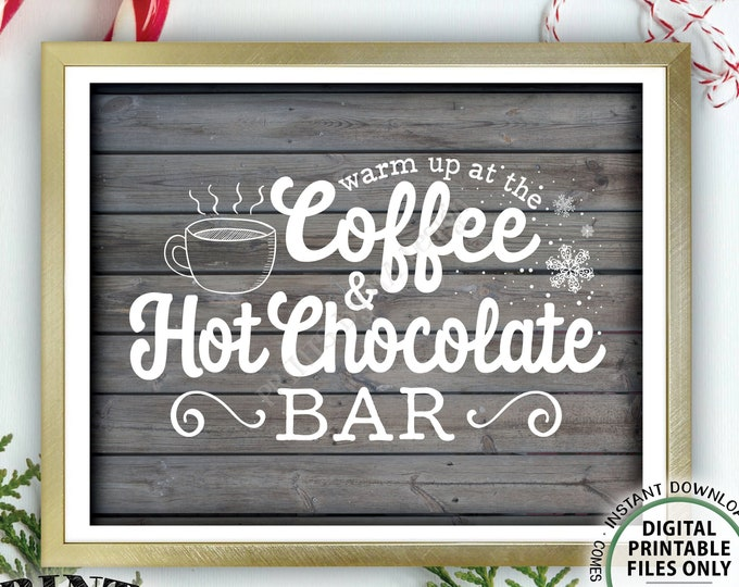 "Coffee and Hot Chocolate Sign Warm Up at the Coffee & Hot Chocolate Bar Cocoa Coffee Sign, PRINTABLE 8x10/16x20"" Rustic Wood Style Sign <ID>"