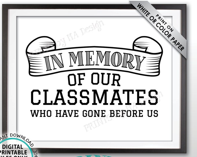 "In Memory Sign for Reunion Memorial, In Memoriam of the Classmates Who Have Gone Before Us, Tribute, Remembrance, PRINTABLE 8x10"" Sign <ID>"