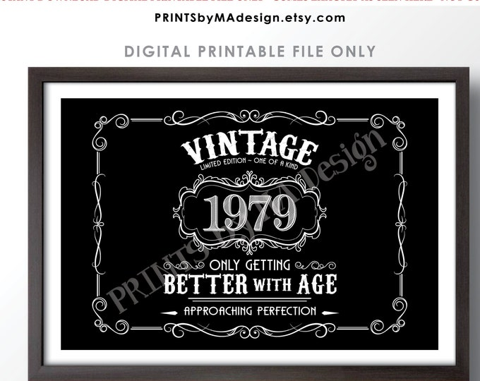 """1979 Birthday Sign, Vintage Better with Age Poster, Whiskey Theme Black & White PRINTABLE 24x36"""" Landscape 1979 Sign <ID>"""
