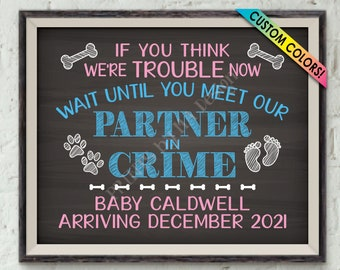 """Dogs Pregnancy Announcement, Meet Our Partner in Crime Sign, Custom Name, PRINTABLE 8x10/16x20"""" Chalkboard Style Baby Reveal Sign"""
