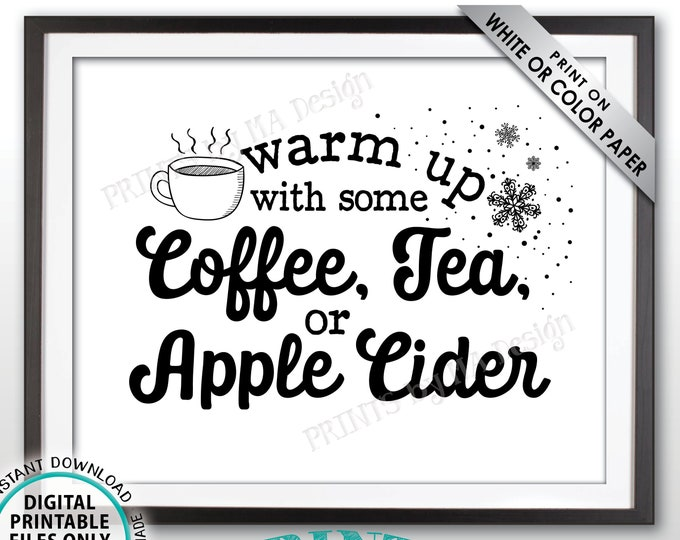 "Coffee Tea Aple Cider Sign, Warm Up with some Coffee Hot Tea or Cider, Hot Beverage Station, Hot Drink Bar, PRINTABLE 8x10"" Drink Sign <ID>"