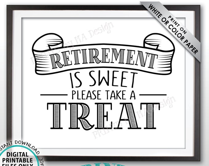 "Retirement is Sweet Please Take a Treat Sign, Retirement Party Decorations, Retire Sweet Treat Sign, PRINTABLE 8x10"" Retirement Sign <ID>"