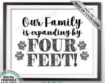 "Getting a Pet Sign Family is Expanding by Four Feet, Growing by 4 ft, Puppy Dog Kitten Kitty Cat, PRINTABLE 8x10/16x20"" Pet Reveal Sign <ID>"
