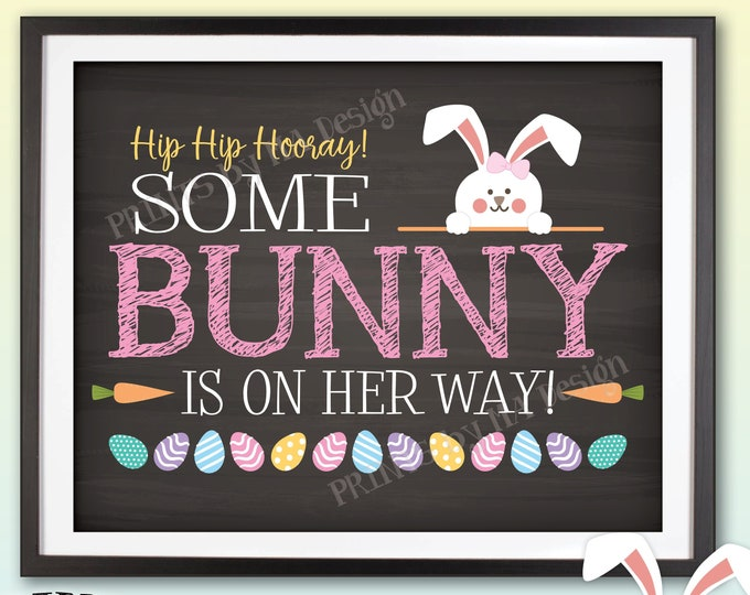 Easter Gender Reveal Pregnancy Announcement, Some Bunny is on HER Way, It's a Girl, PRINTABLE Chalkboard Style Baby Girl Reveal Sign <ID>