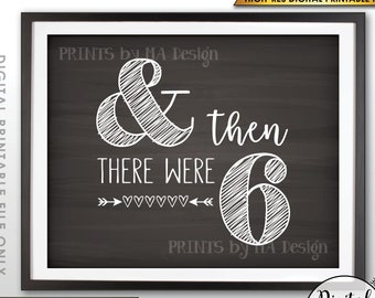 "And Then There Were 6 Pregnancy Announcement, Family of 6, PRINTABLE 8x10/16x20"" Chalkboard Style There Were Six Sign <ID>"