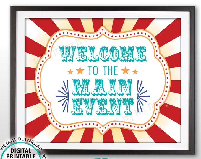"""Welcome to the Main Event Carnival Theme Birthday Welcome to the Circus Welcome Sign, Circus Theme Party, PRINTABLE 8x10/16x20"""" Sign <ID>"""