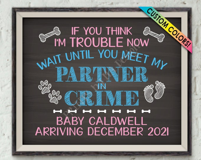 "Dog Pregnancy Announcement, Meet My Partner in Crime, Family Dog Pregnancy Sign, Custom Name, PRINTABLE 8x10/16x20"" Chalkboard Style Sign"