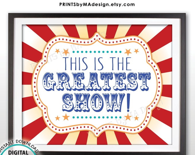 """This is the Greatest Show Carnival Theme Birthday Welcome to the Circus Welcome Sign, Circus Theme Party, PRINTABLE 8x10/16x20"""" Sign <ID>"""