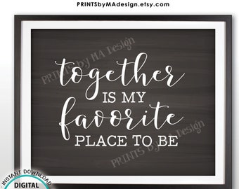 Together is My Favorite Place to Be, Family Blessings Wall Art, Housewarming, Newlyweds, Home Decor, PRINTABLE Chalkboard Style Sign <ID>