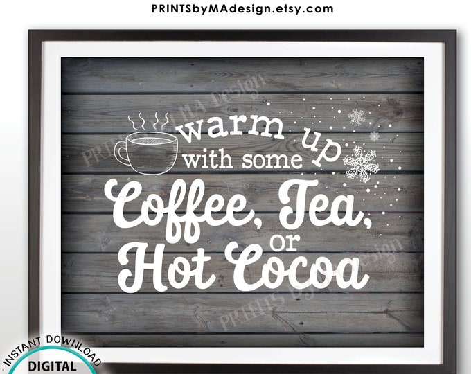 """Coffee Tea or Cocoa Sign, Warm Up with some Hot Beverages, Warm Up Station, Hot Chocolate Bar, PRINTABLE 8x10"""" Rustic Wood Style Sign <ID>"""
