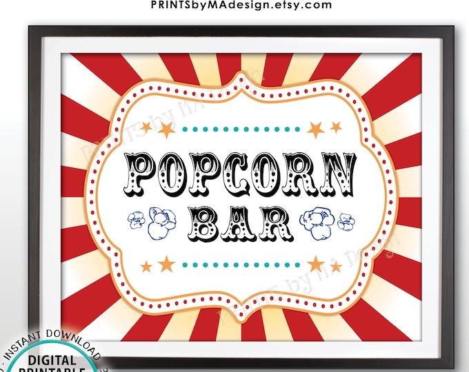 "Carnival Popcorn Bar Sign, Circus Popcorn Station, Carnival Theme Birthday Treat, Food, PRINTABLE 8x10/16x20"" Carnival Popcorn Sign <ID>"