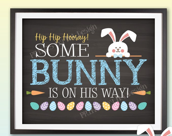 Easter Gender Reveal Pregnancy Announcement, Some Bunny is on HIS Way, It's a Boy, PRINTABLE Chalkboard Style Baby Boy Reveal Sign <ID>
