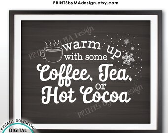 "Coffee Tea or Cocoa Sign, Warm Up with some Hot Beverages, Warm Up Station, Hot Chocolate Bar, PRINTABLE 8x10"" Chalkboard Style Sign <ID>"
