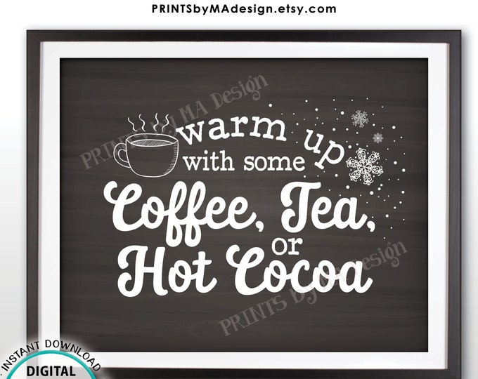"""Coffee Tea or Cocoa Sign, Warm Up with some Hot Beverages, Warm Up Station, Hot Chocolate Bar, PRINTABLE 8x10"""" Chalkboard Style Sign <ID>"""