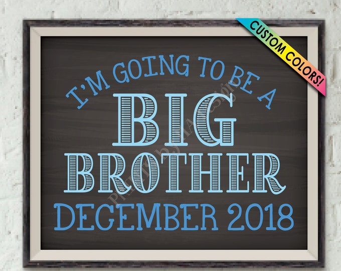 """I'm Going to Be a Big Brother Pregnancy Announcement, Promoted to Big Bro, PRINTABLE 8x10/16x20"""" Chalkboard Style Baby #2 Reveal Sign"""