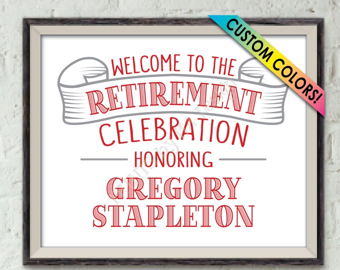 "Retirement Party Sign Welcome to the Retirement Celebration, Retirement Welcome Sign, Custom Colors, PRINTABLE 8x10/16x20"" Retirement Sign"