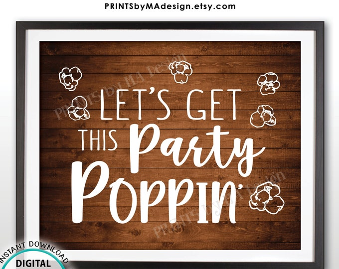 """Popcorn Sign, Let's Get this Party Poppin', Sweet 16 Birthday Retirement Graduation, PRINTABLE 8x10"""" Rustic Wood Style Popcorn Sign <ID>"""