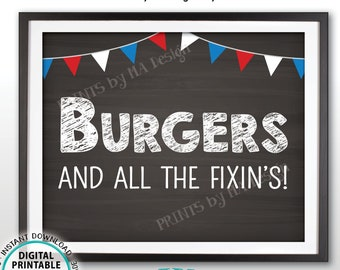 """Burger Bar Sign, Burgers & All the Fixin's, Build Your Own, 4th of July Party Food BBQ, Flags, PRINTABLE 8x10"""" Chalkboard Style Sign <ID>"""