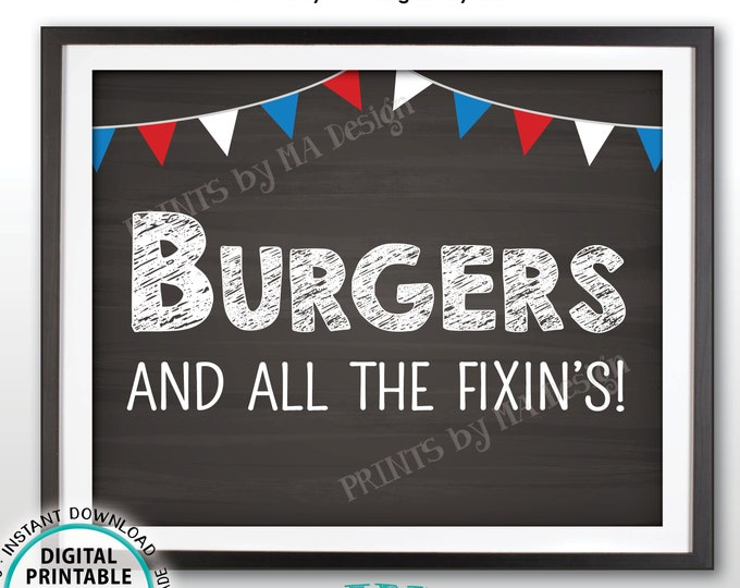 "Burger Bar Sign, Burgers & All the Fixin's, Build Your Own, 4th of July Party Food BBQ, Flags, PRINTABLE 8x10"" Chalkboard Style Sign <ID>"
