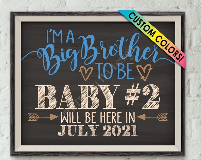"""Baby #2 Pregnancy Announcement, I'm a Big Brother to Be, Baby Number 2 Is Due, Custom Chalkboard Style PRINTABLE 8x10/16x20"""" Reveal Sign"""