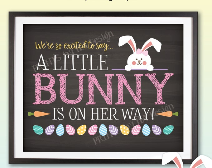 Easter Gender Reveal Pregnancy Announcement, So Excited To Say A Little Bunny is on HER Way, PRINTABLE Chalkboard Style Baby Sign <ID>