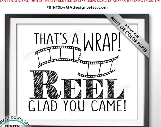 """That's a Wrap Reel Glad You Came Movie Themed Thank You Sign, Film Strip Thanks for Coming Sign, PRINTABLE 8x10"""" Sign <ID>"""