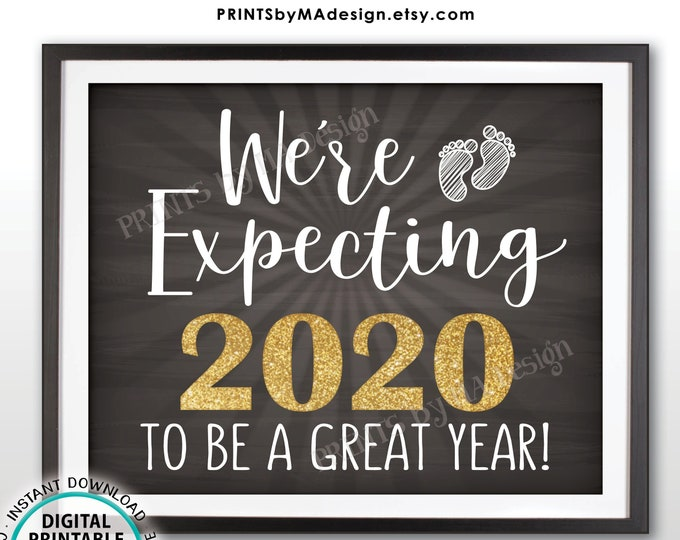 """New Years Pregnancy Announcement We're Expecting 2020 To Be a Great Year Sign, PRINTABLE 16x20"""" Chalkboard Style Baby Reveal Sign <ID>"""