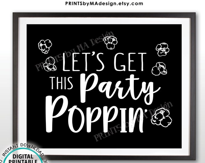 """Popcorn Sign, Let's Get this Party Poppin' Sign, Sweet 16 Birthday Retirement Graduation, Black & White PRINTABLE 8x10"""" Popcorn Sign <ID>"""