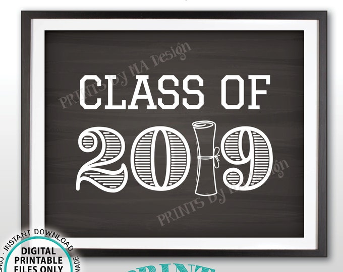 "Class of 2019 Sign, High School Graduation Party Sign, College Graduation Decorations, PRINTABLE 8x10/16x20"" Chalkboard Style Grad Sign <ID>"